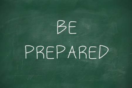 Be prepared handwritten on school blackboard Imagens