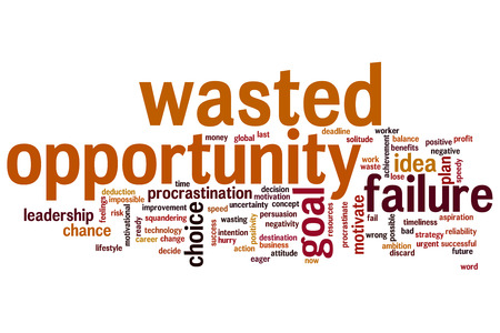Wasted opportunity concept word cloud background photo
