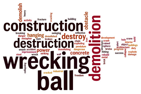 Wrecking ball concept word cloud background photo