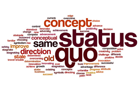 Status quo concept word cloud background