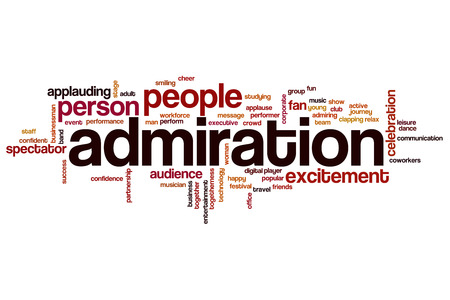 admiration: Admiration word cloud concept with fan success related tags