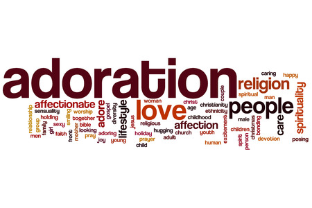 adoration: Adoration word cloud concept with love adoring related tags