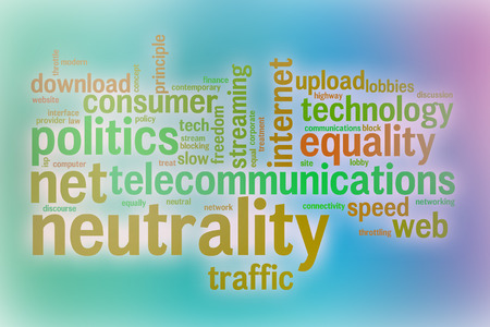 neutrality: Net neutrality word cloud concept with abstract background