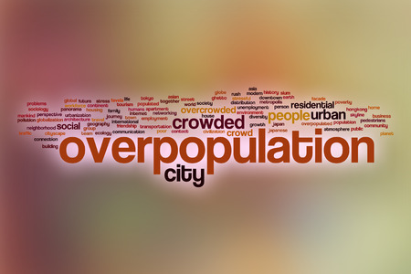 overpopulation: Overpopulation word cloud concept with abstract background