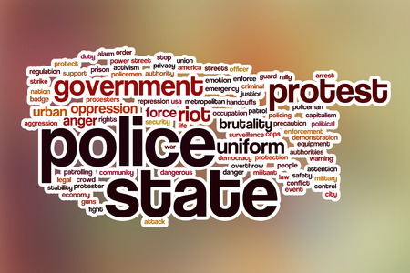 police state: Police state word cloud concept with abstract background