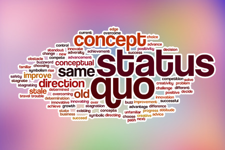 quo: Status quo word cloud concept with abstract background