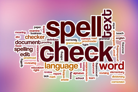 stroked: Spell check word cloud concept with abstract background
