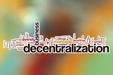 decentralization: Decentralization word cloud concept with abstract background