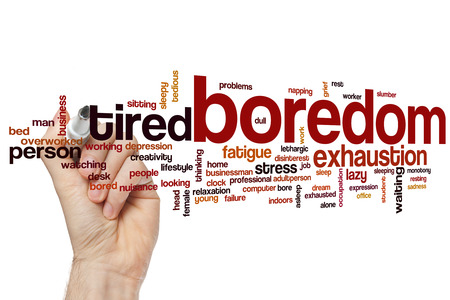 boredom: Boredom word cloud concept with exhaustion stress related tags
