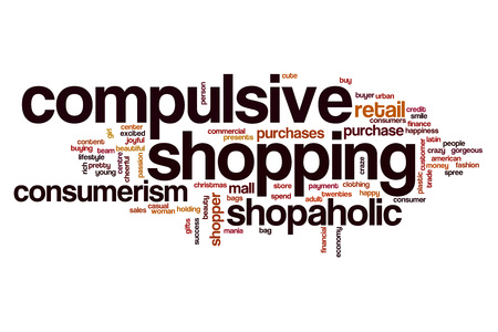 compulsive: Compulsive shopping word cloud concept