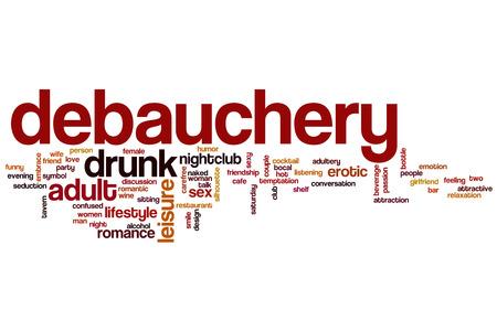 debauchery: Debauchery word cloud concept Stock Photo