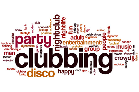 clubbing: Clubbing word cloud concept Stock Photo