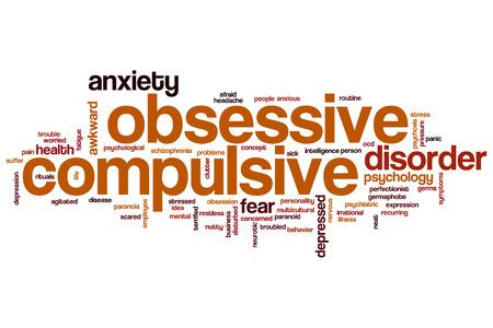 obsessive compulsive: Obsessive compulsive word cloud concept