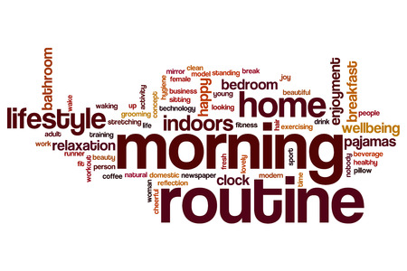 morning routine: Morning routine word cloud concept