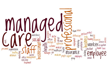 managed: Managed care word cloud concept