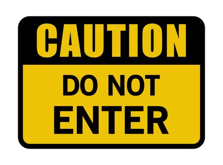 Caution Do Not Enter Sign Vector illustration.