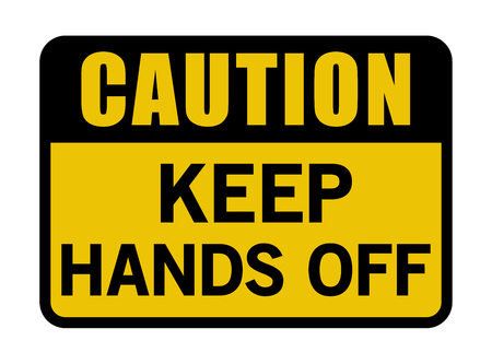 Caution Keep Hands Off Sign Black And Yellow Vector Banner
