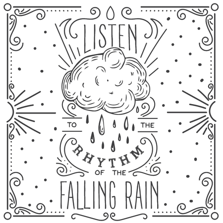 black and white line drawing: Listen to the rhythm of the falling rain. Hand drawn print with a quote lettering.