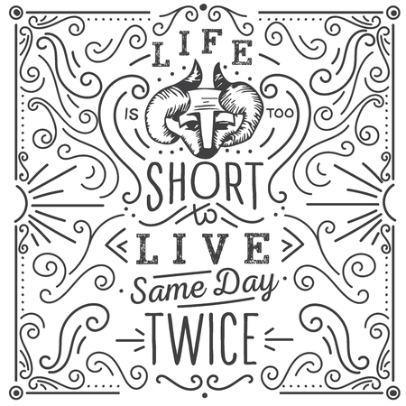 short: Life is too short to live same day twice. Hand drawn print with a quote lettering. Illustration