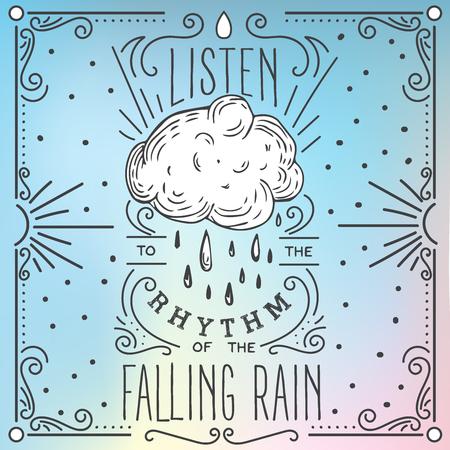 Luister naar het ritme van de vallende regen. Hand getrokken druk met een citaat belettering.