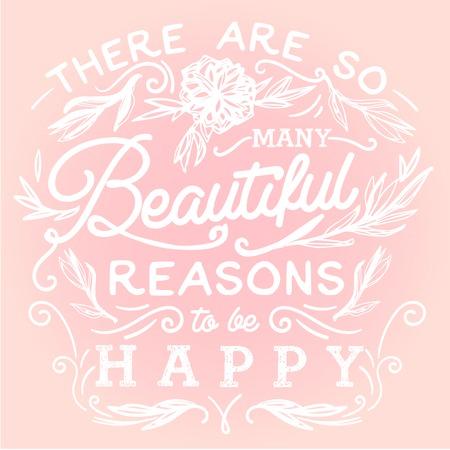 행복해야 할 아름다운 이유가 너무 많습니다. 손으로 그려진 된 글자로 인쇄합니다.