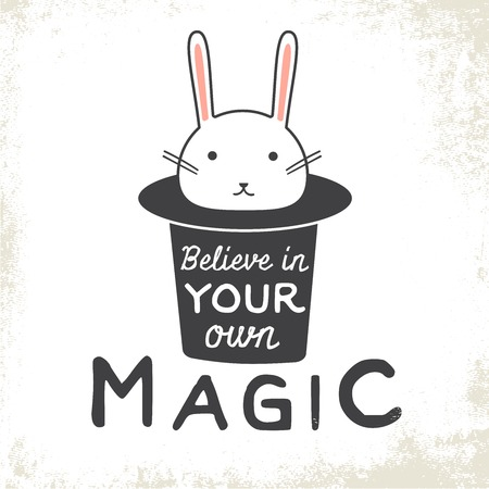 Believe in you own magic. Typographic poster with bunny and hat.