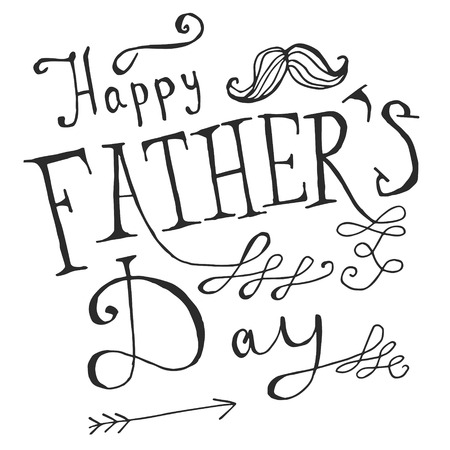 and father: Happy Fathers Day greeting. Hand drawn lettering, typography poster.