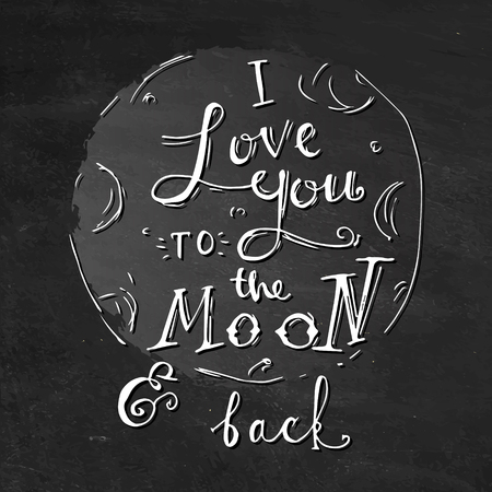 te quiero: Te quiero hasta la luna y más allá. Dibujado a mano cartel de la tipografía. Tipografía vector inspirada. Vectores