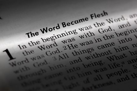 flesh: John 1:1 - The word became flesh. Popular New Testament passage