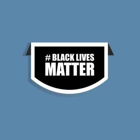 Black lives matters Black lives matter sticker on the blue background. Conceptual vector illustration.