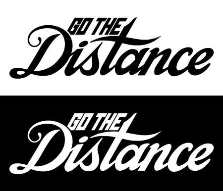 Go the distance. Hand lettering art. Brush style letters on isolated background. Black and white. Vector text illustration t shirt design, print, poster, icon, web, graphic designs.