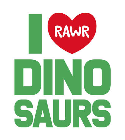 I love dinosaurs. Hand lettering art. Typography artwork on isolated background.  Vector text illustration for t shirt design, print, poster, icon, web, graphic designs.