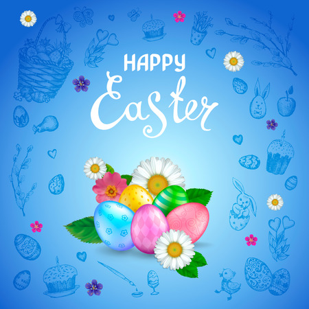 Easter background with realistic 3D eggs, flowers daisy, rose hip. Inscription Happy Easter. Blue background with hand drawn elements. Template for cards, banners, posters, calendars, invitations. Illustration