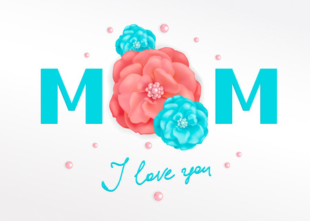 Handwriting inscription Mom I love you with decorative pink and turquoise flowers of roses and beads. Template for greeting card for Happy Mothers Day, banners, posters.