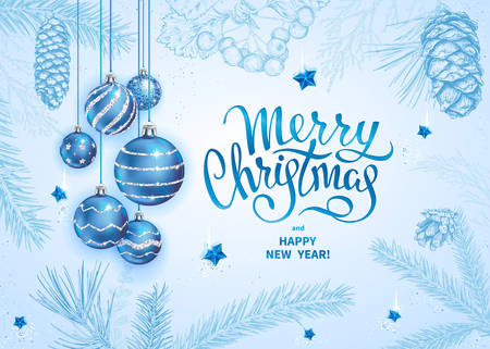 Merry Christmas and Happy New Year card with realistic blue balls, stars, silver sequins. Sketch of branches of fir tree, cedar, pine, hawthorn and cones on light background. Elegant lettering