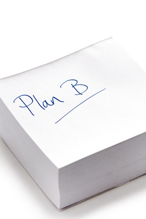 life plan: Plan B written in ink on a stack of post it notes