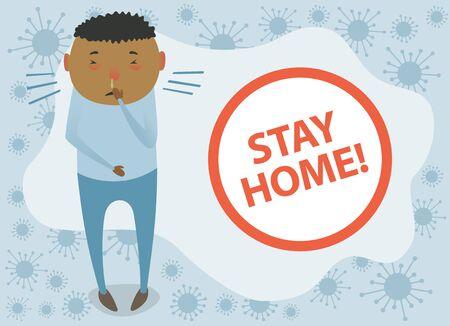 Sick Man Feels Himself Really Bad. Coronavirus Vector Quarantine Concept. Please Stay Home Illustration