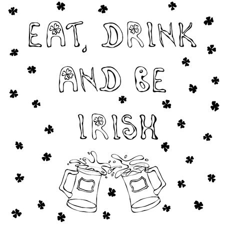 ireland flag: Eat Drink and Be Irish. Saint Patricks Day Background. Lettering and Beer Mugs. Outline. Illustration