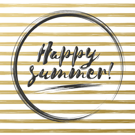 phrase: Happy summer brush lettering composition. Black phrase Happy summer in circle on gold white striped background.