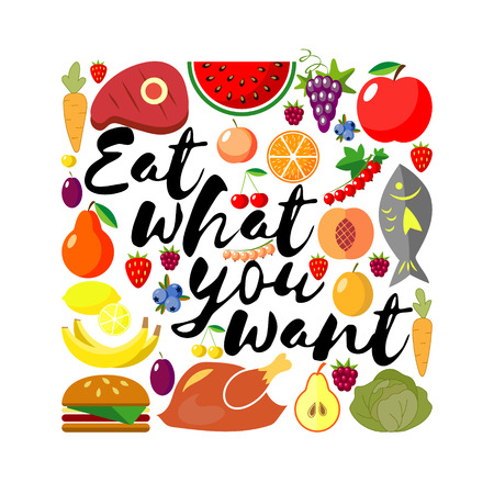 want: Eat what you want day. Lettering. The inscription on the background with food. Flat vector background.