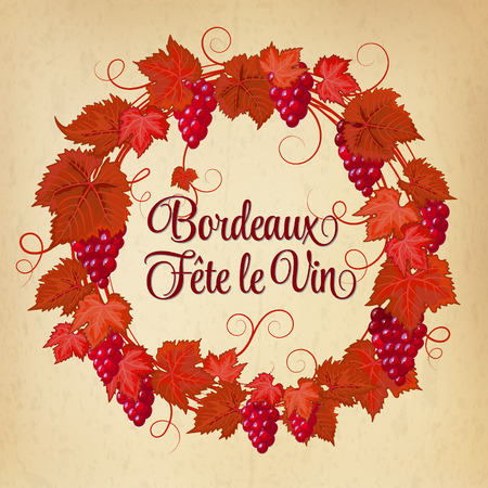 bordeaux: Bordeaux Fete le Vin (Wine Festival in Bordo, France) greeting card. Grapes wreath. Round frame. Template for menu cover