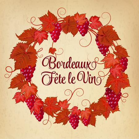 fete: Bordeaux Fete le Vin (Wine Festival in Bordo, France) greeting card. Grapes wreath. Round frame. Template for menu cover