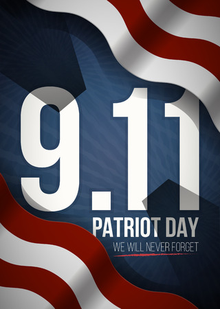 We Will Never Forget. 9 11 Patriot Day background, American Flag stripes background. Patriot Day September 11, 2001 Poster Template, we will never forget, Vector illustration for Patriot Day.