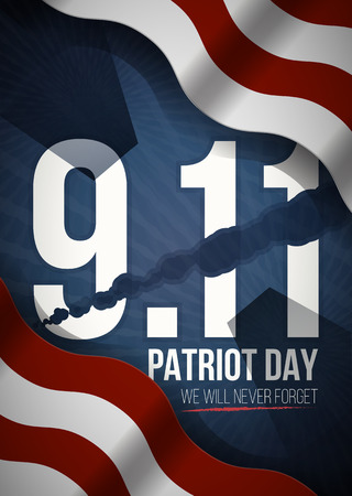 9 11: We Will Never Forget. 9 11 Patriot Day background, American Flag stripes background. Patriot Day September 11, 2001 Poster Template, we will never forget, Vector illustration for Patriot Day.