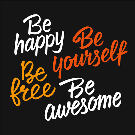 motivator: Be happy, be yourself, be free, be awesome, motivational lettering