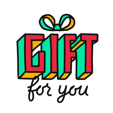 Gift for you hand draw lettering, vector illustration isolated on white background