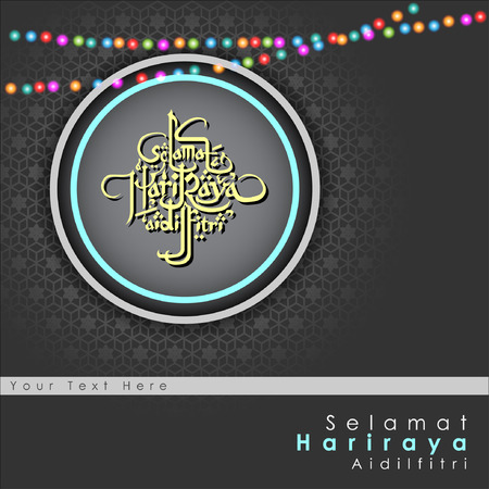 "Aidilfitri graphic design.""Selama t Hari Raya Aidilfitri\"" literally means Feast of Eid al-Fitr with illuminated lamp. Vector and Illustration, ."