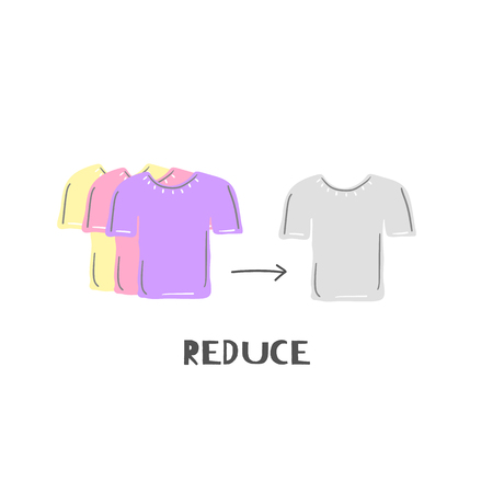 Reduce. Zero waste lifestyle. Use less clothes. Conscious shopping. T-shirts. Decrease purchase of unnecessary apparel. Eco lifestyle. Save planet. Care of nature. Go green. Flat design. Vector, eps10