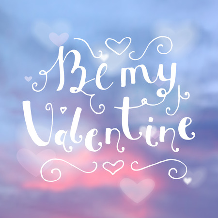 Be my Valentine hand written lettering positive quote, calligraphy poster vector illustration. Valentines Day Card Calligraphy