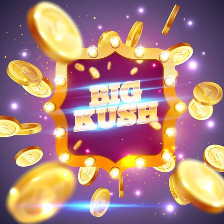 The gold word Big kush, surrounded by retro frame, on a explosion coins background. The new, best design of the luck banner, for gambling, casino, poker, slot, roulette or bone.